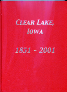Clear Lake, Iowa The First 150 YEars